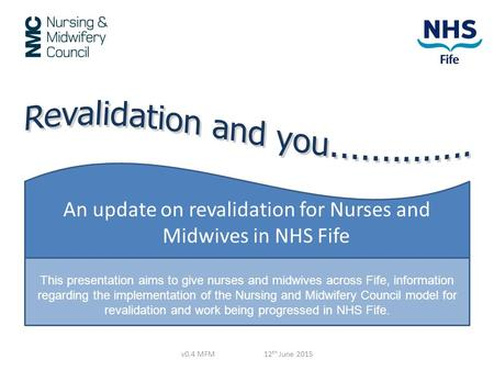 An update on revalidation for Nurses and Midwives in NHS Fife