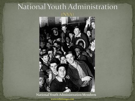 National Youth Administration Members www.corbisimages.com.