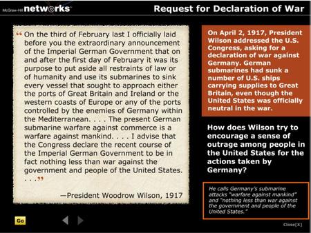 Discussion  How does Wilson try to encourage a sense of outrage among people in the United States for the actions taken by Germany? He calls Germany's.
