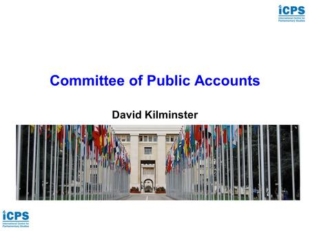 Committee of Public Accounts David Kilminster. Committee of Public Accounts Public Accounts Committee (PAC) The Role of PAC Scope of Inquiries Publishing.