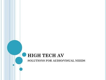 HIGH TECH AV SOLUTIONS FOR AUDIO/VISUAL NEEDS. GET TO KNOW HIGH TECH AV DESIGN EQUIPMENT SALES INSTALLATION.