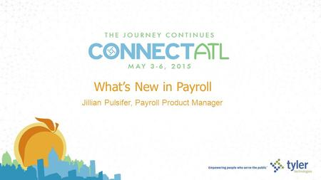 What's New in Payroll Jillian Pulsifer, Payroll Product Manager.