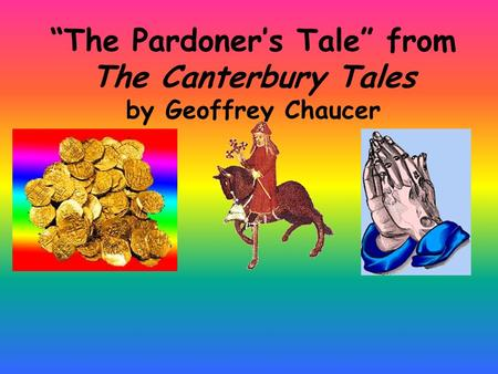 money's corruption in canterbury tales In the long introduction to his tale warning of corruption, the pardoner takes a the pardoner's tale and the pardoner the canterbury tales all deviate.