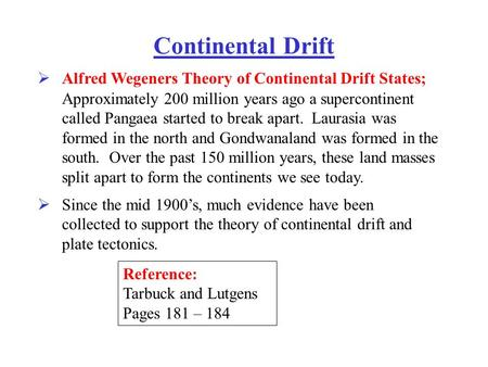 Continental Drift Alfred Wegeners Theory of Continental Drift States;
