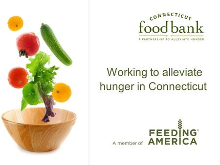 Working to alleviate hunger in Connecticut. Summary: 1.CFB Mission 2.Who is hungry in CT? 3.Mobile Pantry 4.Kid's Backpack Program 5.Thanksgiving for.