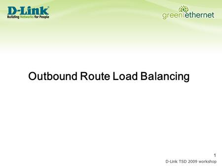 D-Link TSD 2009 workshop 1 Outbound Route Load Balancing.