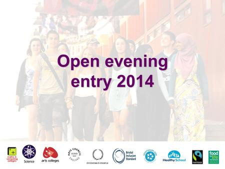 Open evening entry 2014. The North Bristol Post 16 Centre Redland Green Cotham City Centre Gloucester Rd.