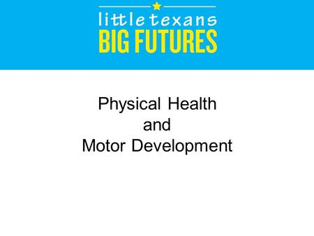 Physical Health and Motor Development. Agenda Body Growth Brain Development Sensory Development Influences on Growth and Development Gross Motor Development.