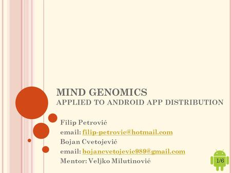 MIND GENOMICS APPLIED TO ANDROID APP DISTRIBUTION Filip Petrović   Bojan Cvetojević