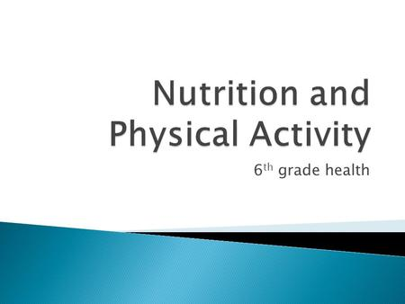 6 th grade health.  Test your knowledge!  Complete the pre-test to see what you already know about food and fitness.