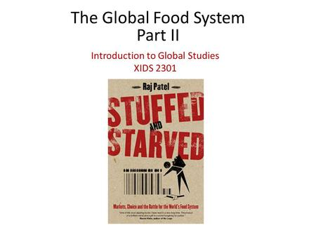 The Global Food System Part II Introduction to Global Studies XIDS 2301.