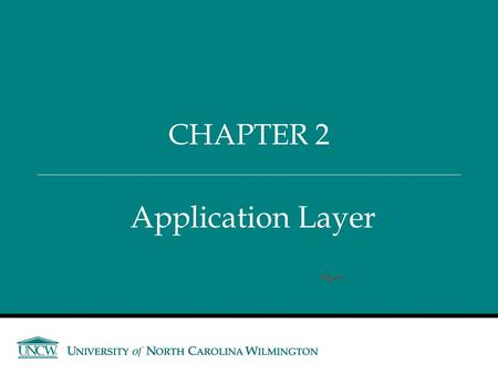 Application Layer CHAPTER 2. Announcements and Outline  Administrative Items  Questions? Recap 1.Introduction to Networks 1.Network Type 2.N etwork.