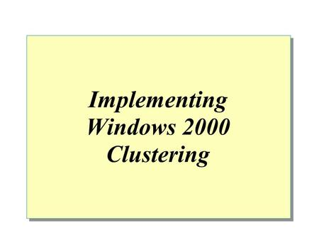 Implementing Windows 2000 Clustering. Introduction Name Company Affiliation Title/Function Job Responsibility Clustering and Network Load Balancing Experience.