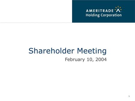 1 Shareholder Meeting February 10, 2004 1. 2 Safe Harbor Statement This presentation contains forward-looking statements within the meaning of the federal.
