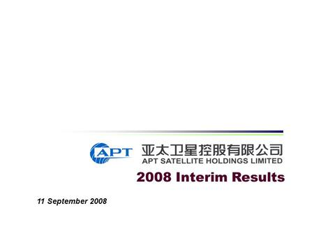 2008 Interim Results 11 September 2008. Agenda Financial Highlights Updates on Operations Business Outlook.