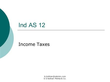 Ind AS 12 Income Taxes S S Kothari Mehta & Co.