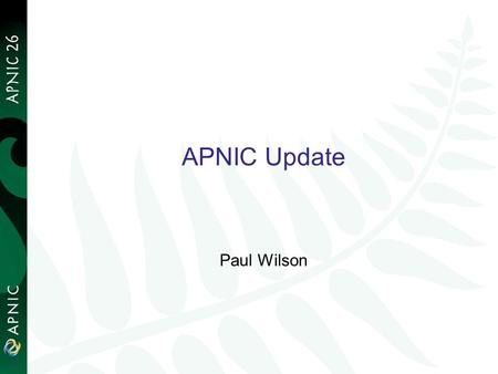 APNIC Update Paul Wilson 1. APNIC news 2 Resource Certification Digital certificates verifying resource holdings –For security, routing, authorisation.