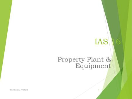 Property Plant & Equipment -