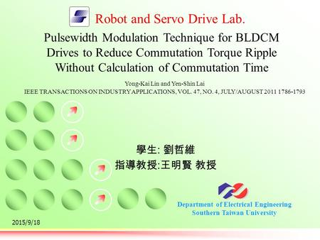 Department of Electrical Engineering Southern Taiwan University Robot and Servo Drive Lab. 2015/9/18 Pulsewidth Modulation Technique for BLDCM Drives to.