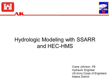 Hydrologic Modeling with SSARR and HEC-HMS