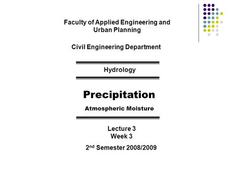Precipitation Faculty of Applied Engineering and Urban Planning