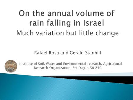 Much variation but little change Rafael Rosa and Gerald Stanhill Institute of Soil, Water and Environmental research, Agricultural Research Organization,