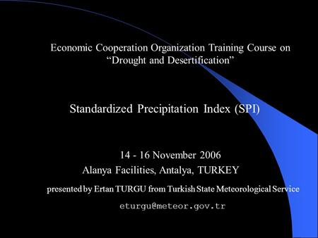 "Economic Cooperation Organization Training Course on ""Drought and Desertification"" Alanya Facilities, Antalya, TURKEY presented by Ertan TURGU from Turkish."