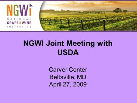 NGWI Joint Meeting with USDA Carver Center Beltsville, MD April 27, 2009.