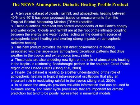 The NEWS Atmospheric Diabatic Heating Profile Product  A ten year dataset of clouds, rainfall, and atmospheric heating between 40°N and 40°S has been.