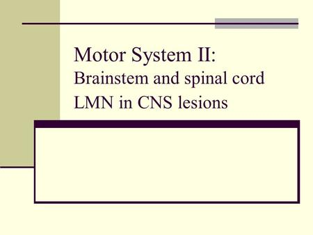 Motor System II: Brainstem and spinal cord LMN in CNS lesions