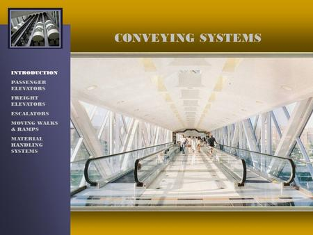 CONVEYING SYSTEMS INTRODUCTION PASSENGER ELEVATORS FREIGHT ELEVATORS