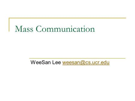 Mass Communication WeeSan Lee