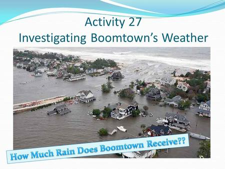 Activity 27 Investigating Boomtown's Weather