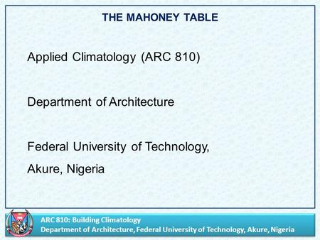 ARC 810: Building Climatology Department of Architecture, Federal University of Technology, Akure, Nigeria ARC 810: Building Climatology Department of.