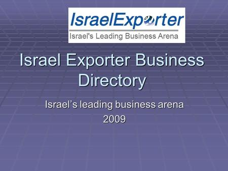 Israel Exporter Business Directory Israel's leading business arena 2009.