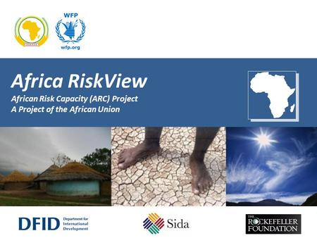 Africa RiskView African Risk Capacity (ARC) Project A Project of the African Union.
