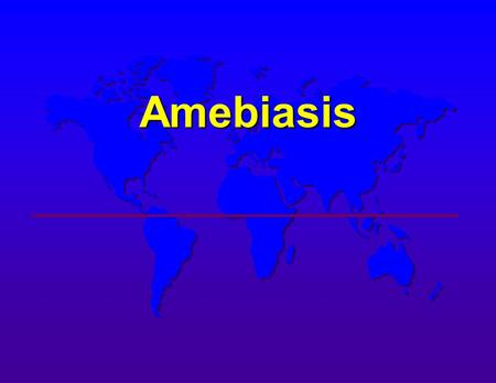 Amebiasis. AMEBIASIS Incidence  Possibly 10 % of world's population infected  Prevalence in tropical countries : 30 %  Prevalence in U.S.A. : 1 to.