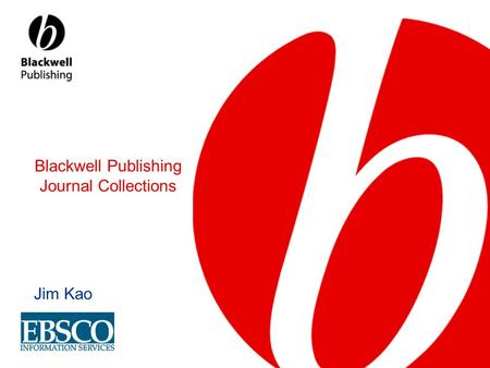Jim Kao Blackwell Publishing Journal Collections.