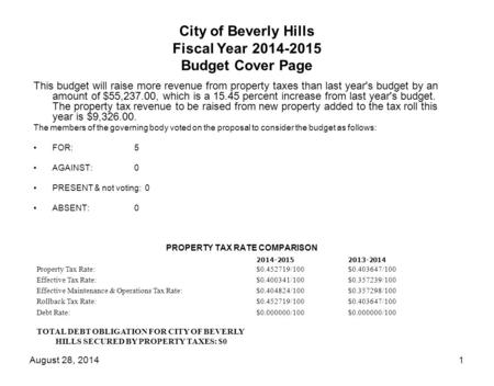 August 28, 20141 City of Beverly Hills Fiscal Year 2014-2015 Budget Cover Page This budget will raise more revenue from property taxes than last year's.
