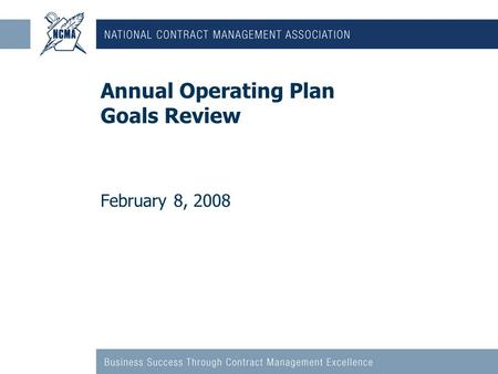 Annual Operating Plan Goals Review February 8, 2008.