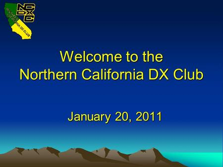 Welcome to the Northern California DX Club January 20, 2011 January 20, 2011.