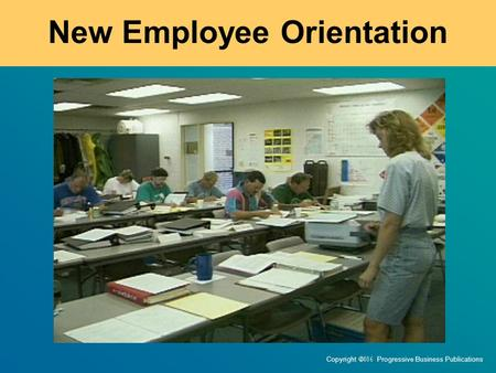 Copyright  Progressive Business Publications New Employee Orientation.