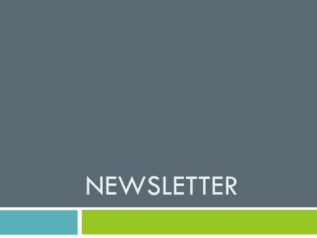 NEWSLETTER. Namplate  The banner on the front of a newsletter that identifies the publication is its nameplate.  Contains the name of the newsletter,