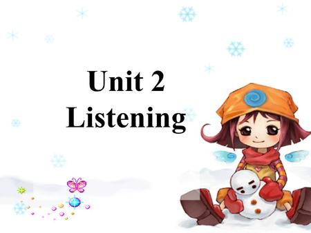 Unit 2 Listening. Task 2: Read the statements quickly and guess which can be the possible general idea of the story. (Ex 2) Task 1: Lead-in (revision).
