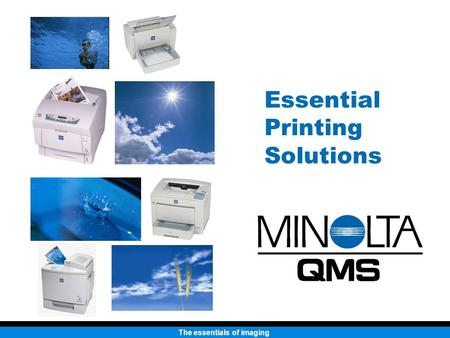 The essentials of imaging Essential Printing Solutions.