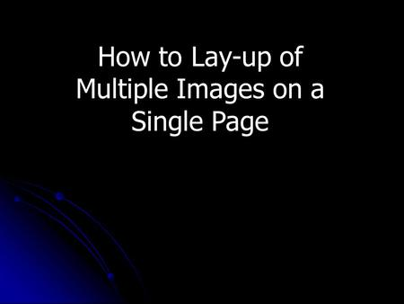 How to Lay-up of Multiple Images on a Single Page.