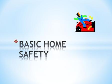 * To provide guidelines for the instruction of patients and family/caregivers regarding basic home safety.