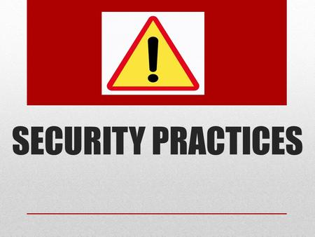 SECURITY PRACTICES. SAFE ENVIRONMENT PROPERTY IS SAFE SECURITY THREATS: PERSONAL ATTACK ARMED ROBBERY BOMB THREATS ROBBERY THEFT – GUESTS POSSESSIONS.