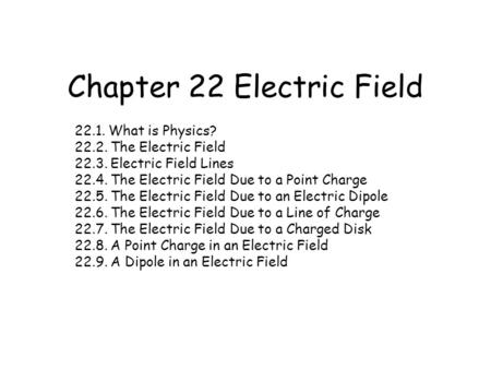 Chapter 22 Electric Field