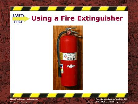 Using a Fire Extinguisher. Safety Notice - Brand Disclaimer Safety Notice The viewer is expressly advised to consider and use all safety precautions described.